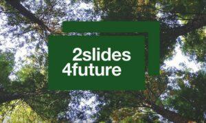 2slides4future